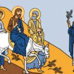 Les Rameaux et la Passion – B : Hosanna ! Béni soit celui qui vient au nom du Seigneur